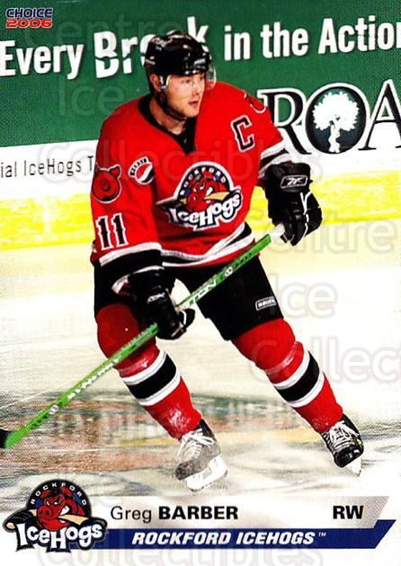 2005-06 Rockford Ice Hogs #1 Greg Barber<br/>6 In Stock - $3.00 each - <a href=https://centericecollectibles.foxycart.com/cart?name=2005-06%20Rockford%20Ice%20Hogs%20%231%20Greg%20Barber...&quantity_max=6&price=$3.00&code=269461 class=foxycart> Buy it now! </a>