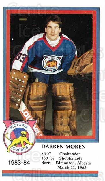 1983-84 Victoria Cougars #18 Darren Moren<br/>3 In Stock - $3.00 each - <a href=https://centericecollectibles.foxycart.com/cart?name=1983-84%20Victoria%20Cougars%20%2318%20Darren%20Moren...&price=$3.00&code=27006 class=foxycart> Buy it now! </a>