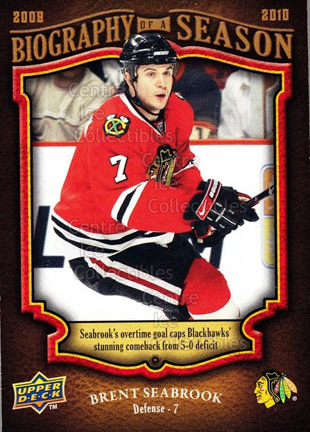 2009-10 Upper Deck Biography of a Season #7 Brent Seabrook<br/>22 In Stock - $2.00 each - <a href=https://centericecollectibles.foxycart.com/cart?name=2009-10%20Upper%20Deck%20Biography%20of%20a%20Season%20%237%20Brent%20Seabrook...&quantity_max=22&price=$2.00&code=270926 class=foxycart> Buy it now! </a>