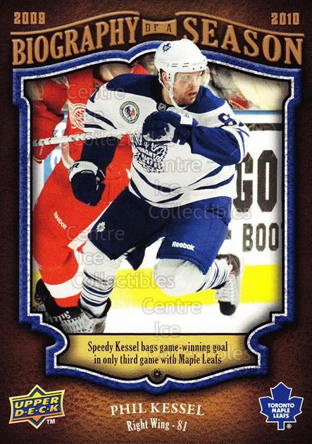 2009-10 Upper Deck Biography of a Season #11 Phil Kessel<br/>23 In Stock - $2.00 each - <a href=https://centericecollectibles.foxycart.com/cart?name=2009-10%20Upper%20Deck%20Biography%20of%20a%20Season%20%2311%20Phil%20Kessel...&quantity_max=23&price=$2.00&code=270930 class=foxycart> Buy it now! </a>