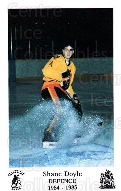 1984-85 Belleville Bulls #13 Shane Doyle<br/>2 In Stock - $3.00 each - <a href=https://centericecollectibles.foxycart.com/cart?name=1984-85%20Belleville%20Bulls%20%2313%20Shane%20Doyle...&price=$3.00&code=27118 class=foxycart> Buy it now! </a>