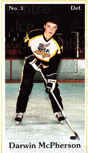 1984-85 Brandon Wheat Kings #19 Darwin McPherson<br/>4 In Stock - $3.00 each - <a href=https://centericecollectibles.foxycart.com/cart?name=1984-85%20Brandon%20Wheat%20Kings%20%2319%20Darwin%20McPherso...&quantity_max=4&price=$3.00&code=27155 class=foxycart> Buy it now! </a>