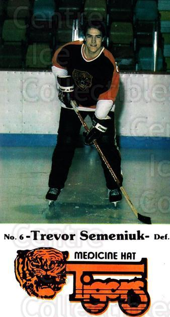 1983-84 Medicine Hat Tigers #10 Trevor Semeniuk<br/>3 In Stock - $3.00 each - <a href=https://centericecollectibles.foxycart.com/cart?name=1983-84%20Medicine%20Hat%20Tigers%20%2310%20Trevor%20Semeniuk...&quantity_max=3&price=$3.00&code=27545 class=foxycart> Buy it now! </a>