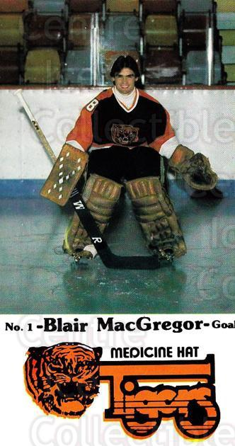 1983-84 Medicine Hat Tigers #6 Blair MacGregor<br/>3 In Stock - $3.00 each - <a href=https://centericecollectibles.foxycart.com/cart?name=1983-84%20Medicine%20Hat%20Tigers%20%236%20Blair%20MacGregor...&quantity_max=3&price=$3.00&code=27563 class=foxycart> Buy it now! </a>