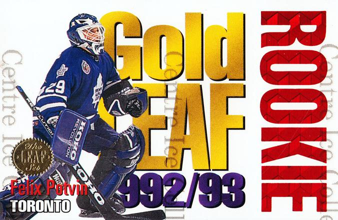 1993-94 Leaf Gold Leaf Rookies #4 Felix Potvin<br/>1 In Stock - $3.00 each - <a href=https://centericecollectibles.foxycart.com/cart?name=1993-94%20Leaf%20Gold%20Leaf%20Rookies%20%234%20Felix%20Potvin...&quantity_max=1&price=$3.00&code=275987 class=foxycart> Buy it now! </a>