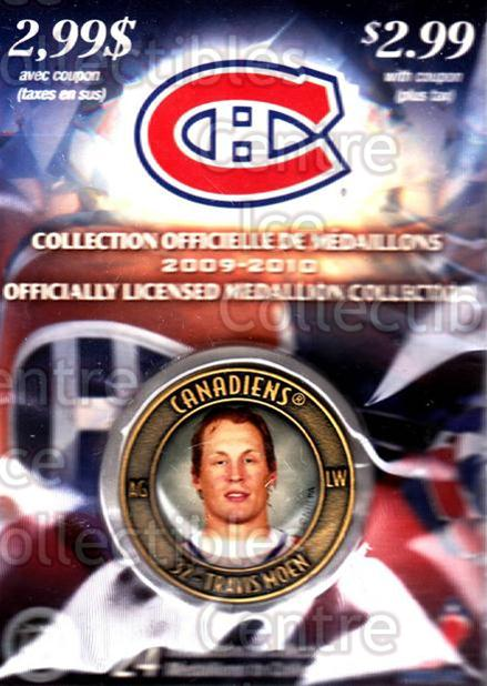 2009-10 Montreal Canadiens Medallion #14 Travis Moen<br/>2 In Stock - $5.00 each - <a href=https://centericecollectibles.foxycart.com/cart?name=2009-10%20Montreal%20Canadiens%20Medallion%20%2314%20Travis%20Moen...&quantity_max=2&price=$5.00&code=277836 class=foxycart> Buy it now! </a>
