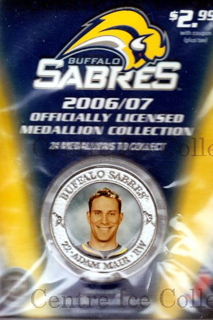 2006-07 Buffalo Sabres Medallion #5 Adam Mair<br/>9 In Stock - $5.00 each - <a href=https://centericecollectibles.foxycart.com/cart?name=2006-07%20Buffalo%20Sabres%20Medallion%20%235%20Adam%20Mair...&quantity_max=9&price=$5.00&code=277976 class=foxycart> Buy it now! </a>