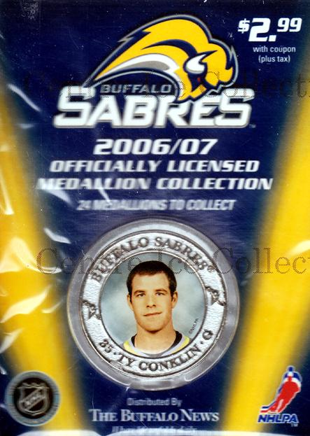 2006-07 Buffalo Sabres Medallion #9 Ty Conklin<br/>3 In Stock - $5.00 each - <a href=https://centericecollectibles.foxycart.com/cart?name=2006-07%20Buffalo%20Sabres%20Medallion%20%239%20Ty%20Conklin...&quantity_max=3&price=$5.00&code=277980 class=foxycart> Buy it now! </a>