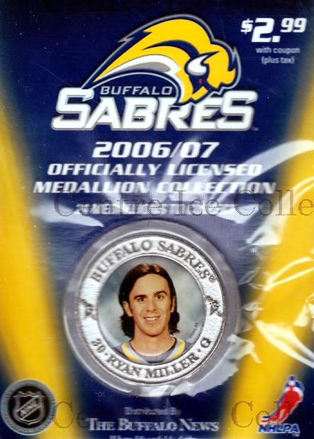 2006-07 Buffalo Sabres Medallion #11 Ryan Miller<br/>3 In Stock - $5.00 each - <a href=https://centericecollectibles.foxycart.com/cart?name=2006-07%20Buffalo%20Sabres%20Medallion%20%2311%20Ryan%20Miller...&quantity_max=3&price=$5.00&code=277982 class=foxycart> Buy it now! </a>