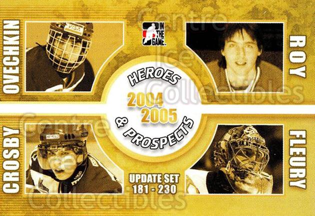 2004-05 ITG Heroes and Prospects #231 Patrick Roy, Alexander Ovechkin, Sidney Crosby, Marc-Andre Fleury, Checklist<br/>1 In Stock - $10.00 each - <a href=https://centericecollectibles.foxycart.com/cart?name=2004-05%20ITG%20Heroes%20and%20Prospects%20%23231%20Patrick%20Roy,%20Al...&quantity_max=1&price=$10.00&code=282368 class=foxycart> Buy it now! </a>