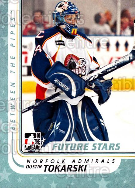 2010-11 Between The Pipes #57 Dustin Tokarski<br/>20 In Stock - $1.00 each - <a href=https://centericecollectibles.foxycart.com/cart?name=2010-11%20Between%20The%20Pipes%20%2357%20Dustin%20Tokarski...&price=$1.00&code=282425 class=foxycart> Buy it now! </a>