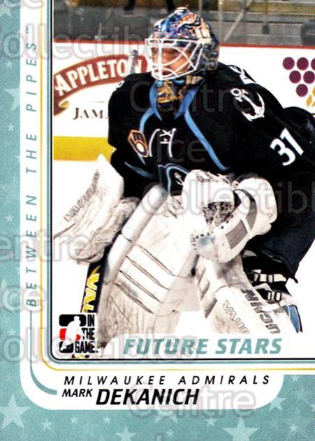 2010-11 Between The Pipes #74 Mark Dekanich<br/>17 In Stock - $1.00 each - <a href=https://centericecollectibles.foxycart.com/cart?name=2010-11%20Between%20The%20Pipes%20%2374%20Mark%20Dekanich...&price=$1.00&code=282442 class=foxycart> Buy it now! </a>