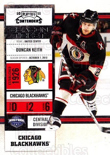 2010-11 Panini Contenders #64 Duncan Keith<br/>3 In Stock - $2.00 each - <a href=https://centericecollectibles.foxycart.com/cart?name=2010-11%20Panini%20Contenders%20%2364%20Duncan%20Keith...&quantity_max=3&price=$2.00&code=283348 class=foxycart> Buy it now! </a>