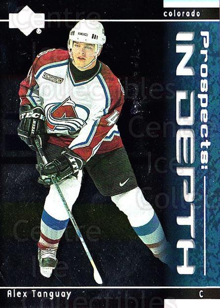 2000-01 Upper Deck Prospects In Depth #3 Alex Tanguay<br/>2 In Stock - $2.00 each - <a href=https://centericecollectibles.foxycart.com/cart?name=2000-01%20Upper%20Deck%20Prospects%20In%20Depth%20%233%20Alex%20Tanguay...&quantity_max=2&price=$2.00&code=288449 class=foxycart> Buy it now! </a>