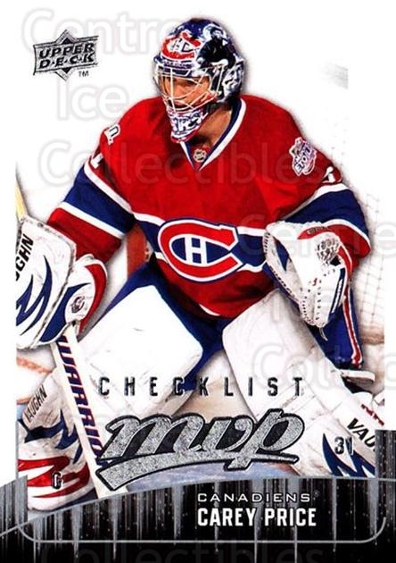 2009-10 Upper Deck MVP #299 Carey Price, Checklist<br/>2 In Stock - $3.00 each - <a href=https://centericecollectibles.foxycart.com/cart?name=2009-10%20Upper%20Deck%20MVP%20%23299%20Carey%20Price,%20Ch...&quantity_max=2&price=$3.00&code=293796 class=foxycart> Buy it now! </a>