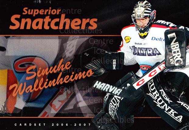 2006-07 Finnish Cardset Superior Snatchers #10 Sinuhe Wallinheimo<br/>4 In Stock - $3.00 each - <a href=https://centericecollectibles.foxycart.com/cart?name=2006-07%20Finnish%20Cardset%20Superior%20Snatchers%20%2310%20Sinuhe%20Wallinhe...&quantity_max=4&price=$3.00&code=296349 class=foxycart> Buy it now! </a>