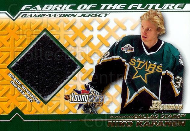 2002-03 Bowman YoungStars Fabric of the Future #FFJNK Niko Kapanen<br/>1 In Stock - $5.00 each - <a href=https://centericecollectibles.foxycart.com/cart?name=2002-03%20Bowman%20YoungStars%20Fabric%20of%20the%20Future%20%23FFJNK%20Niko%20Kapanen...&quantity_max=1&price=$5.00&code=299284 class=foxycart> Buy it now! </a>