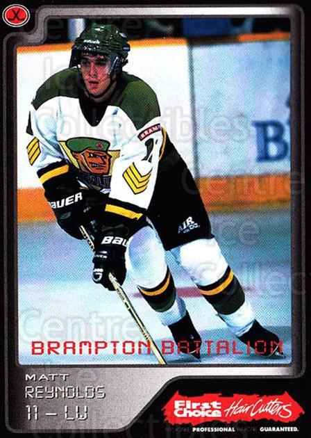 1999-00 Brampton Battalion #12 Matt Reynolds<br/>2 In Stock - $3.00 each - <a href=https://centericecollectibles.foxycart.com/cart?name=1999-00%20Brampton%20Battalion%20%2312%20Matt%20Reynolds...&price=$3.00&code=302942 class=foxycart> Buy it now! </a>