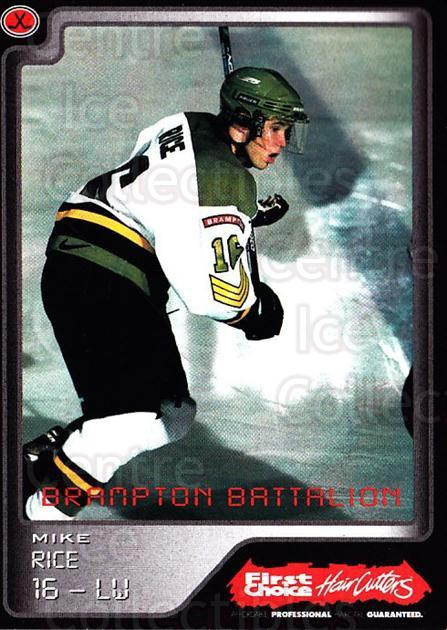 1999-00 Brampton Battalion #15 Mike Rice<br/>2 In Stock - $3.00 each - <a href=https://centericecollectibles.foxycart.com/cart?name=1999-00%20Brampton%20Battalion%20%2315%20Mike%20Rice...&price=$3.00&code=302945 class=foxycart> Buy it now! </a>