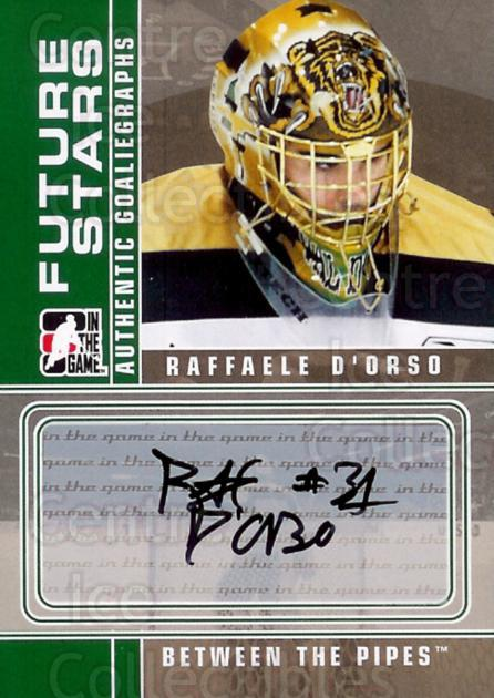 2008-09 Between The Pipes Auto #ARD Raffaele D'Orso<br/>1 In Stock - $5.00 each - <a href=https://centericecollectibles.foxycart.com/cart?name=2008-09%20Between%20The%20Pipes%20Auto%20%23ARD%20Raffaele%20D'Orso...&quantity_max=1&price=$5.00&code=303732 class=foxycart> Buy it now! </a>