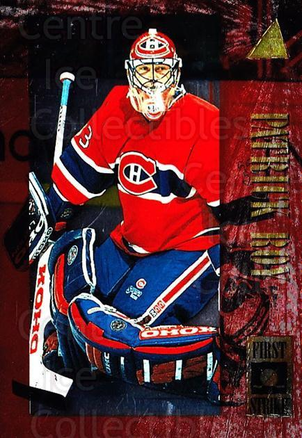 1995-96 Pinnacle First Strike #4 Patrick Roy<br/>2 In Stock - $10.00 each - <a href=https://centericecollectibles.foxycart.com/cart?name=1995-96%20Pinnacle%20First%20Strike%20%234%20Patrick%20Roy...&price=$10.00&code=304596 class=foxycart> Buy it now! </a>
