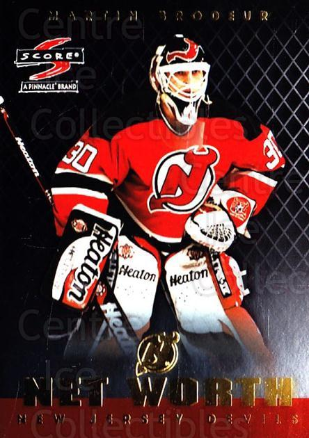 1997-98 Score Net Worth #14 Martin Brodeur<br/>1 In Stock - $5.00 each - <a href=https://centericecollectibles.foxycart.com/cart?name=1997-98%20Score%20Net%20Worth%20%2314%20Martin%20Brodeur...&price=$5.00&code=305697 class=foxycart> Buy it now! </a>