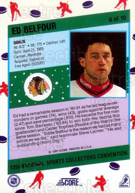 1991 Score National #6 Ed Belfour<br/>16 In Stock - $3.00 each - <a href=https://centericecollectibles.foxycart.com/cart?name=1991%20Score%20National%20%236%20Ed%20Belfour...&price=$3.00&code=307256 class=foxycart> Buy it now! </a>
