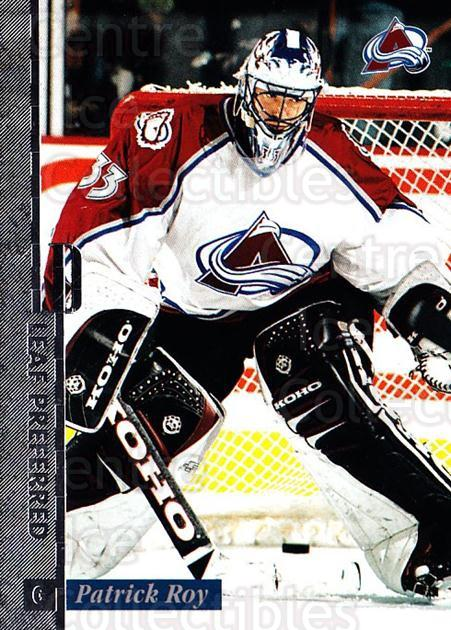 1996-97 Leaf Preferred #1 Patrick Roy<br/>1 In Stock - $3.00 each - <a href=https://centericecollectibles.foxycart.com/cart?name=1996-97%20Leaf%20Preferred%20%231%20Patrick%20Roy...&quantity_max=1&price=$3.00&code=307780 class=foxycart> Buy it now! </a>