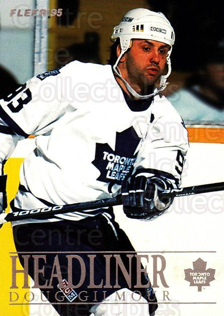 1994-95 Fleer Headliners #3 Doug Gilmour<br/>4 In Stock - $2.00 each - <a href=https://centericecollectibles.foxycart.com/cart?name=1994-95%20Fleer%20Headliners%20%233%20Doug%20Gilmour...&quantity_max=4&price=$2.00&code=30853 class=foxycart> Buy it now! </a>