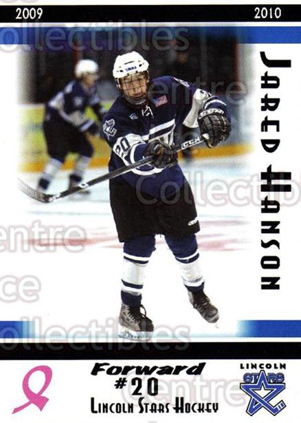 2009-10 Lincoln Stars #18 Jared Hanson<br/>4 In Stock - $3.00 each - <a href=https://centericecollectibles.foxycart.com/cart?name=2009-10%20Lincoln%20Stars%20%2318%20Jared%20Hanson...&price=$3.00&code=308928 class=foxycart> Buy it now! </a>