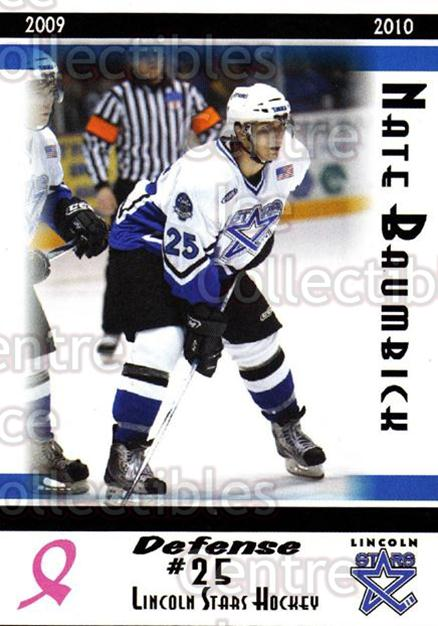 2009-10 Lincoln Stars #23 Nate Baumbick<br/>4 In Stock - $3.00 each - <a href=https://centericecollectibles.foxycart.com/cart?name=2009-10%20Lincoln%20Stars%20%2323%20Nate%20Baumbick...&quantity_max=4&price=$3.00&code=308933 class=foxycart> Buy it now! </a>