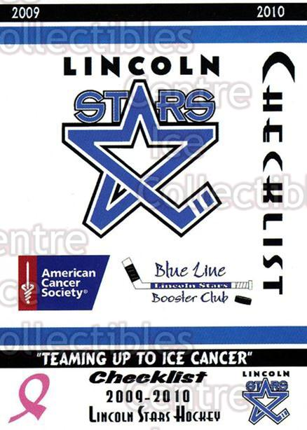 2009-10 Lincoln Stars High Gloss #1 Checklist<br/>3 In Stock - $3.00 each - <a href=https://centericecollectibles.foxycart.com/cart?name=2009-10%20Lincoln%20Stars%20High%20Gloss%20%231%20Checklist...&quantity_max=3&price=$3.00&code=308937 class=foxycart> Buy it now! </a>