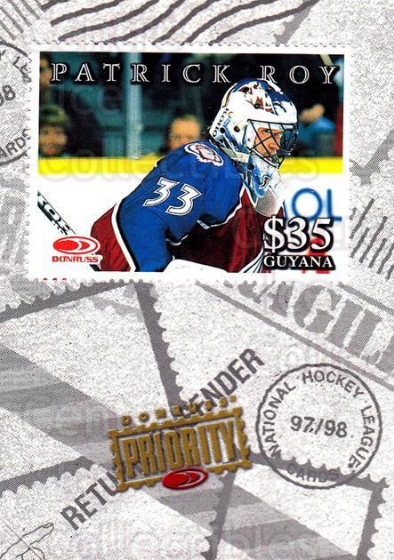 1997-98 Donruss Priority Stamps #1 Patrick Roy<br/>1 In Stock - $10.00 each - <a href=https://centericecollectibles.foxycart.com/cart?name=1997-98%20Donruss%20Priority%20Stamps%20%231%20Patrick%20Roy...&quantity_max=1&price=$10.00&code=311829 class=foxycart> Buy it now! </a>