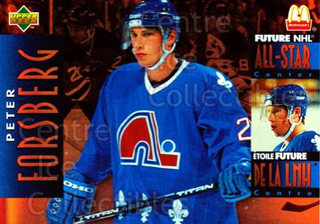 1994-95 McDonalds Upper Deck #31 Peter Forsberg<br/>6 In Stock - $1.00 each - <a href=https://centericecollectibles.foxycart.com/cart?name=1994-95%20McDonalds%20Upper%20Deck%20%2331%20Peter%20Forsberg...&quantity_max=6&price=$1.00&code=31513 class=foxycart> Buy it now! </a>