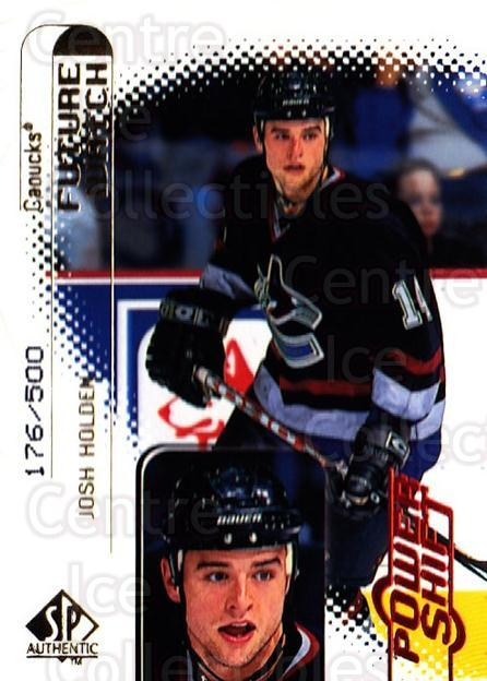 1998-99 SP Authentic Power Shift #112 Josh Holden<br/>1 In Stock - $5.00 each - <a href=https://centericecollectibles.foxycart.com/cart?name=1998-99%20SP%20Authentic%20Power%20Shift%20%23112%20Josh%20Holden...&quantity_max=1&price=$5.00&code=315194 class=foxycart> Buy it now! </a>