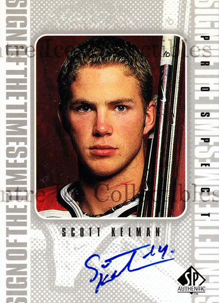 1998-99 Sp Authentic Sign of the Times #SK Scott Kelman<br/>1 In Stock - $10.00 each - <a href=https://centericecollectibles.foxycart.com/cart?name=1998-99%20Sp%20Authentic%20Sign%20of%20the%20Times%20%23SK%20Scott%20Kelman...&price=$10.00&code=315356 class=foxycart> Buy it now! </a>
