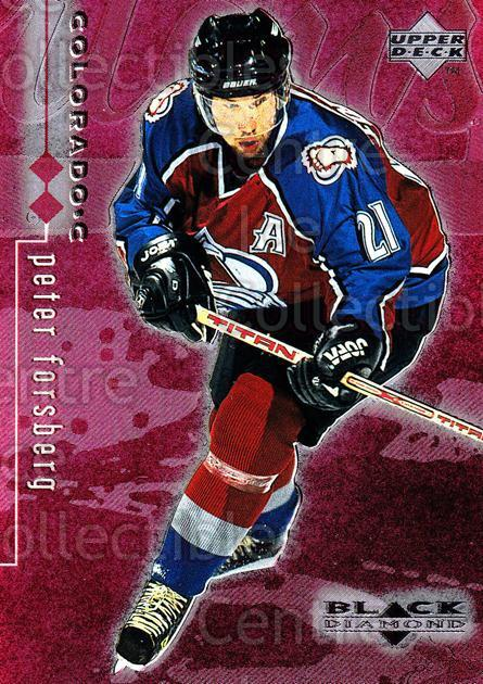 1998-99 Black Diamond Double Diamond #21 Peter Forsberg<br/>1 In Stock - $5.00 each - <a href=https://centericecollectibles.foxycart.com/cart?name=1998-99%20Black%20Diamond%20Double%20Diamond%20%2321%20Peter%20Forsberg...&quantity_max=1&price=$5.00&code=315596 class=foxycart> Buy it now! </a>