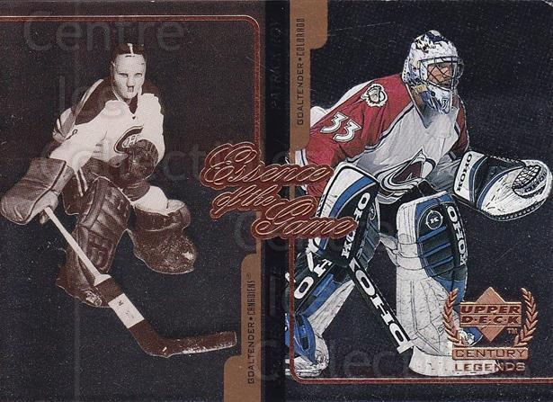 1999-00 Upper Deck Century Legends Essence of the Game #5 Jacques Plante, Patrick Roy<br/>1 In Stock - $5.00 each - <a href=https://centericecollectibles.foxycart.com/cart?name=1999-00%20Upper%20Deck%20Century%20Legends%20Essence%20of%20the%20Game%20%235%20Jacques%20Plante,...&price=$5.00&code=317922 class=foxycart> Buy it now! </a>