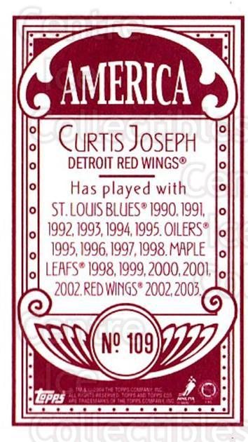 2003-04 Topps C55 Minis American Red #109 Curtis Joseph<br/>1 In Stock - $5.00 each - <a href=https://centericecollectibles.foxycart.com/cart?name=2003-04%20Topps%20C55%20Minis%20American%20Red%20%23109%20Curtis%20Joseph...&quantity_max=1&price=$5.00&code=318424 class=foxycart> Buy it now! </a>