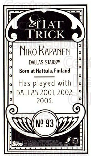 2003-04 Topps C55 Minis Hat Trick #93 Niko Kapanen<br/>1 In Stock - $5.00 each - <a href=https://centericecollectibles.foxycart.com/cart?name=2003-04%20Topps%20C55%20Minis%20Hat%20Trick%20%2393%20Niko%20Kapanen...&quantity_max=1&price=$5.00&code=318870 class=foxycart> Buy it now! </a>
