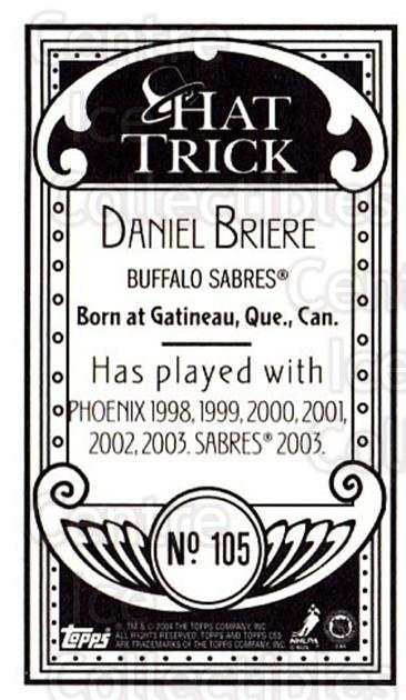 2003-04 Topps C55 Minis Hat Trick #105 Daniel Briere<br/>1 In Stock - $5.00 each - <a href=https://centericecollectibles.foxycart.com/cart?name=2003-04%20Topps%20C55%20Minis%20Hat%20Trick%20%23105%20Daniel%20Briere...&quantity_max=1&price=$5.00&code=318885 class=foxycart> Buy it now! </a>
