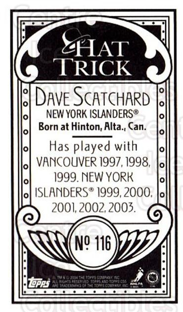 2003-04 Topps C55 Minis Hat Trick #116 Dave Scatchard<br/>4 In Stock - $5.00 each - <a href=https://centericecollectibles.foxycart.com/cart?name=2003-04%20Topps%20C55%20Minis%20Hat%20Trick%20%23116%20Dave%20Scatchard...&quantity_max=4&price=$5.00&code=318896 class=foxycart> Buy it now! </a>