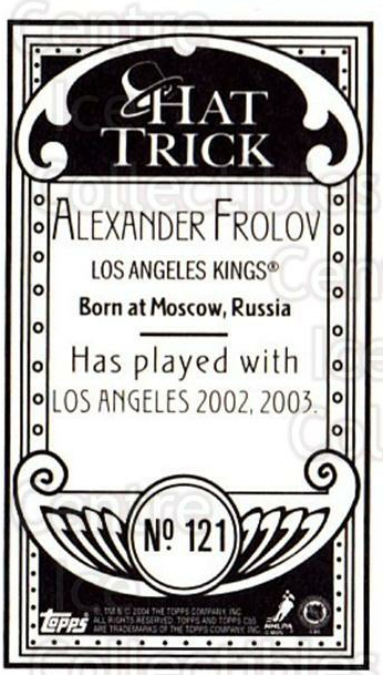 2003-04 Topps C55 Minis Hat Trick #121 Alexander Frolov<br/>2 In Stock - $5.00 each - <a href=https://centericecollectibles.foxycart.com/cart?name=2003-04%20Topps%20C55%20Minis%20Hat%20Trick%20%23121%20Alexander%20Frolo...&quantity_max=2&price=$5.00&code=318902 class=foxycart> Buy it now! </a>
