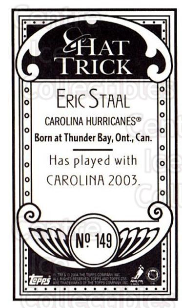 2003-04 Topps C55 Minis Hat Trick #149 Eric Staal<br/>2 In Stock - $10.00 each - <a href=https://centericecollectibles.foxycart.com/cart?name=2003-04%20Topps%20C55%20Minis%20Hat%20Trick%20%23149%20Eric%20Staal...&quantity_max=2&price=$10.00&code=318928 class=foxycart> Buy it now! </a>