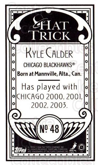 2003-04 Topps C55 Minis Hat Trick #48 Kyle Calder<br/>3 In Stock - $5.00 each - <a href=https://centericecollectibles.foxycart.com/cart?name=2003-04%20Topps%20C55%20Minis%20Hat%20Trick%20%2348%20Kyle%20Calder...&quantity_max=3&price=$5.00&code=318967 class=foxycart> Buy it now! </a>