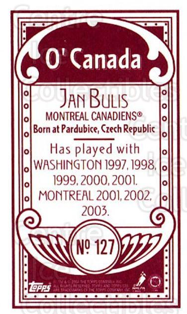2003-04 Topps C55 Minis O Canada Red #127 Jan Bulis<br/>2 In Stock - $5.00 each - <a href=https://centericecollectibles.foxycart.com/cart?name=2003-04%20Topps%20C55%20Minis%20O%20Canada%20Red%20%23127%20Jan%20Bulis...&quantity_max=2&price=$5.00&code=319248 class=foxycart> Buy it now! </a>