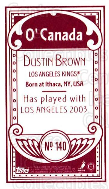 2003-04 Topps C55 Minis O Canada Red #140 Dustin Brown<br/>1 In Stock - $5.00 each - <a href=https://centericecollectibles.foxycart.com/cart?name=2003-04%20Topps%20C55%20Minis%20O%20Canada%20Red%20%23140%20Dustin%20Brown...&quantity_max=1&price=$5.00&code=319261 class=foxycart> Buy it now! </a>