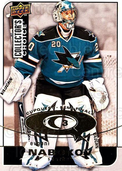 2008-09 Collectors Choice Cup Quest #64 Evgeni Nabokov<br/>1 In Stock - $2.00 each - <a href=https://centericecollectibles.foxycart.com/cart?name=2008-09%20Collectors%20Choice%20Cup%20Quest%20%2364%20Evgeni%20Nabokov...&quantity_max=1&price=$2.00&code=332050 class=foxycart> Buy it now! </a>