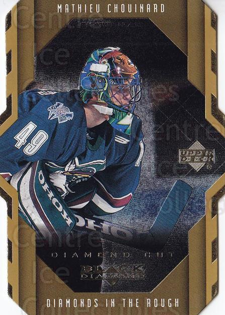 1999-00 Black Diamond Cut #105 Mathieu Chouinard<br/>2 In Stock - $2.00 each - <a href=https://centericecollectibles.foxycart.com/cart?name=1999-00%20Black%20Diamond%20Cut%20%23105%20Mathieu%20Chouina...&quantity_max=2&price=$2.00&code=342506 class=foxycart> Buy it now! </a>
