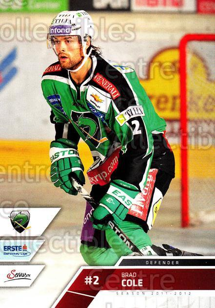 2011-12 Erste Bank Eishockey Liga EBEL #75 Brad Cole<br/>1 In Stock - $2.00 each - <a href=https://centericecollectibles.foxycart.com/cart?name=2011-12%20Erste%20Bank%20Eishockey%20Liga%20EBEL%20%2375%20Brad%20Cole...&quantity_max=1&price=$2.00&code=345000 class=foxycart> Buy it now! </a>